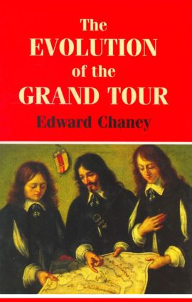 The Evolution of the Grand Tour: Anglo-Italian Cultural Relations since the Renaissance, 1st Edition (Paperback) book cover