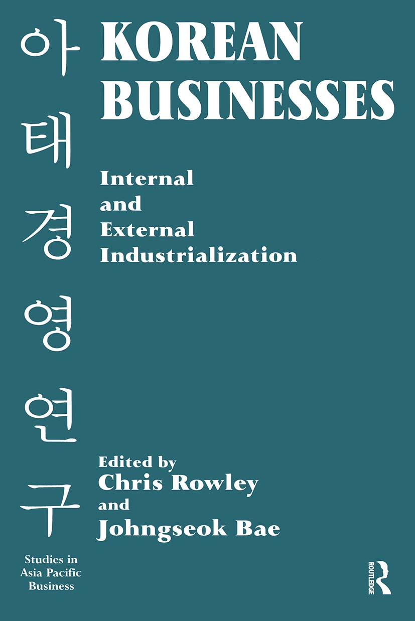 Korean Businesses: Internal and External Industrialization: Internal and External Industrialization, 1st Edition (Paperback) book cover