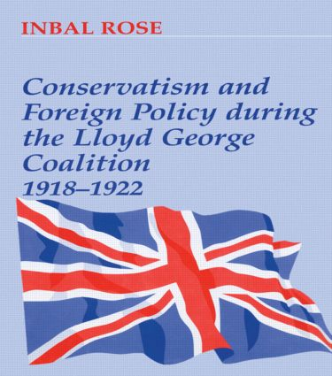 Conservatism and Foreign Policy During the Lloyd George Coalition 1918-1922: 1st Edition (Paperback) book cover