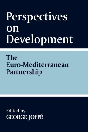 Perspectives on Development: the Euro-Mediterranean Partnership: The Euro-Mediterranean Partnership, 1st Edition (Paperback) book cover
