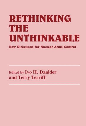 Rethinking the Unthinkable: New Directions for Nuclear Arms Control (Hardback) book cover