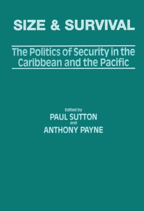 Size and Survival: The Politics of Security in the Caribbean and the Pacific, 1st Edition (Hardback) book cover