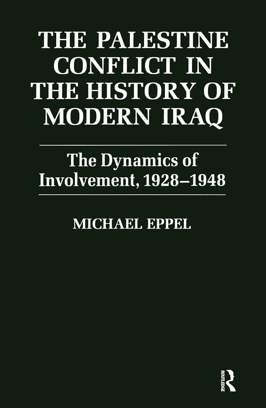 The Palestine Conflict in the History of Modern Iraq