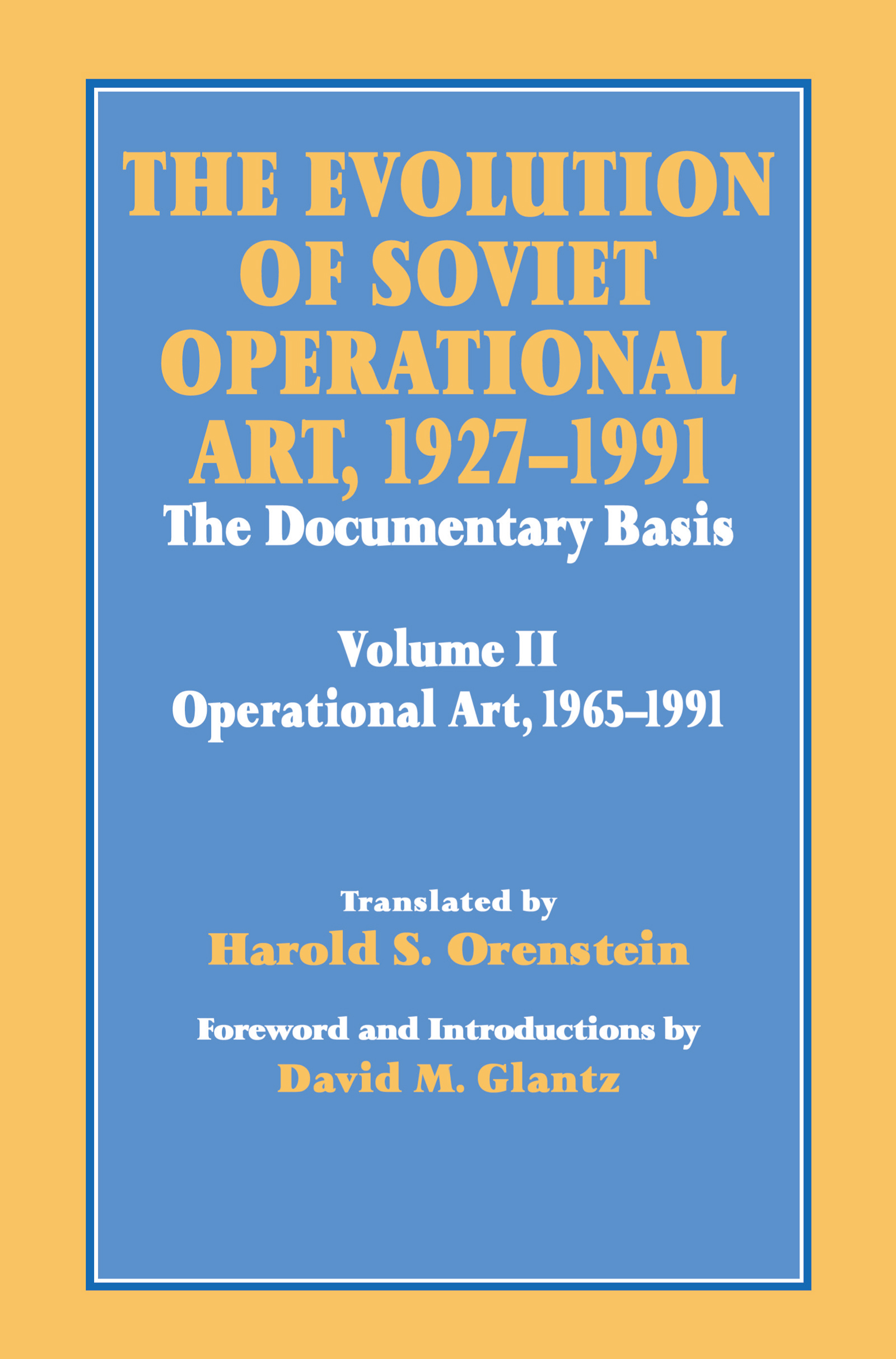 The Evolution of Soviet Operational Art, 1927-1991: The Documentary Basis: Volume 2 (1965-1991) book cover