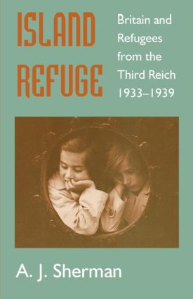 Island Refuge: Britain and Refugees from the Third Reich 1933-1939, 1st Edition (Paperback) book cover
