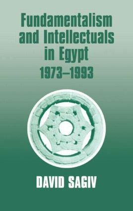 Fundamentalism and Intellectuals in Egypt, 1973-1993: 1st Edition (Paperback) book cover