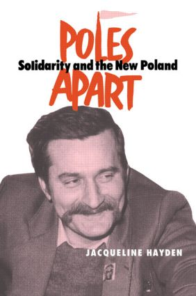 Poles Apart Cb: Solidarity and The New Poland, 1st Edition (Paperback) book cover