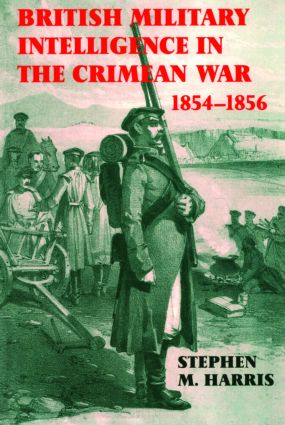 British Military Intelligence in the Crimean War, 1854-1856 (Hardback) book cover