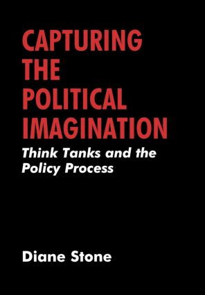 Capturing the Political Imagination: Think Tanks and the Policy Process, 1st Edition (Hardback) book cover