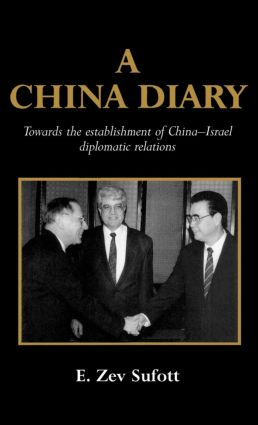 A China Diary: Towards the Establishment of China-Israel Diplomatic Relations, 1st Edition (Paperback) book cover