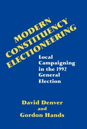 Modern Constituency Electioneering: Local Campaigning in the 1992 General Election, 1st Edition (Hardback) book cover