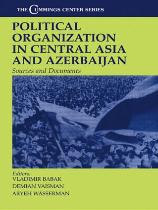 Political Organization in Central Asia and Azerbijan: Sources and Documents (Hardback) book cover