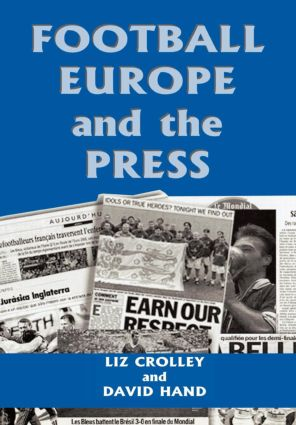 Football, Europe and the Press: 1st Edition (Hardback) book cover