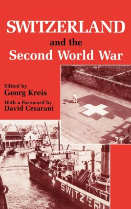 Switzerland and the Second World War: 1st Edition (Hardback) book cover