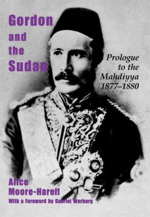 Gordon and the Sudan: Prologue to the Mahdiyya 1877-1880, 1st Edition (Hardback) book cover