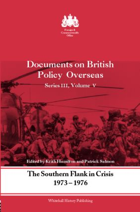 The Southern Flank in Crisis, 1973-1976: Series III, Volume V: Documents on British Policy Overseas, 1st Edition (Hardback) book cover