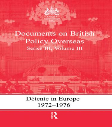 Detente in Europe, 1972-1976: Documents on British Policy Overseas, Series III, Volume III (e-Book) book cover
