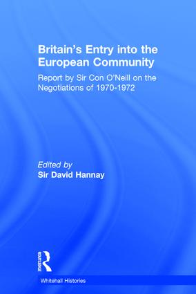 Britain's Entry into the European Community: Report on the Negotiations of 1970 - 1972 by Sir Con O'Neill, 1st Edition (Hardback) book cover