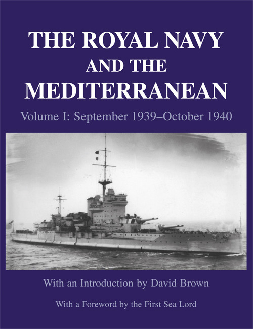 The Royal Navy and the Mediterranean: Vol.I: September 1939 - October 1940 book cover