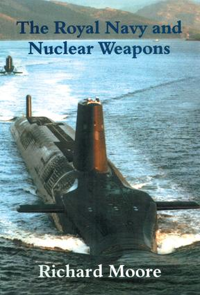 The Royal Navy and Nuclear Weapons book cover