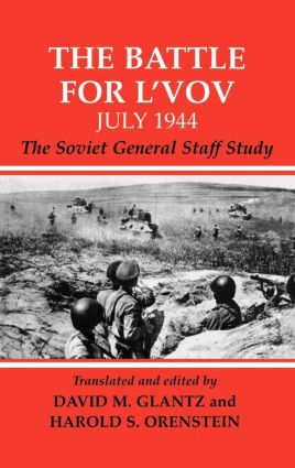 The Battle for L'vov July 1944: The Soviet General Staff Study book cover