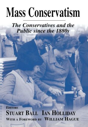 Mass Conservatism: The Conservatives and the Public since the 1880s, 1st Edition (Hardback) book cover