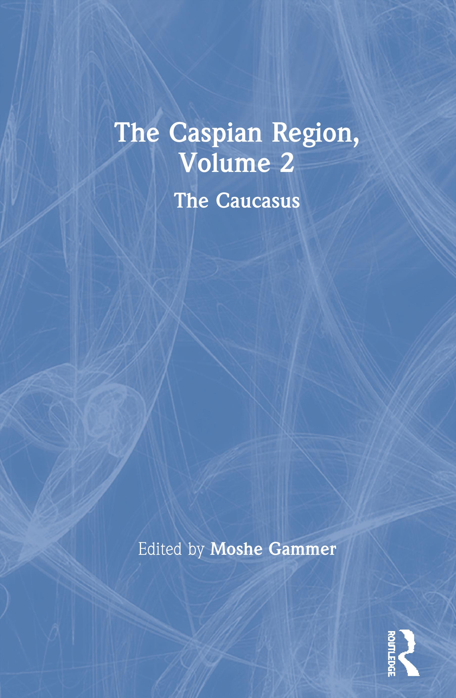 The Caspian Region, Volume 2: The Caucasus, 1st Edition (Hardback) book cover