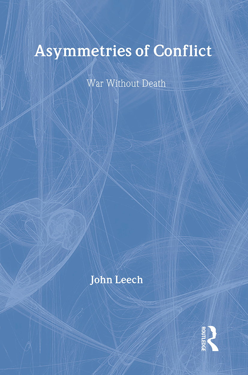 Asymmetries of Conflict: War Without Death, 1st Edition (Hardback) book cover