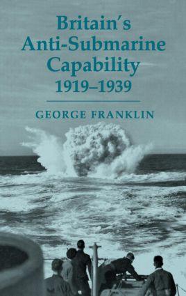 Britain's Anti-submarine Capability 1919-1939 book cover