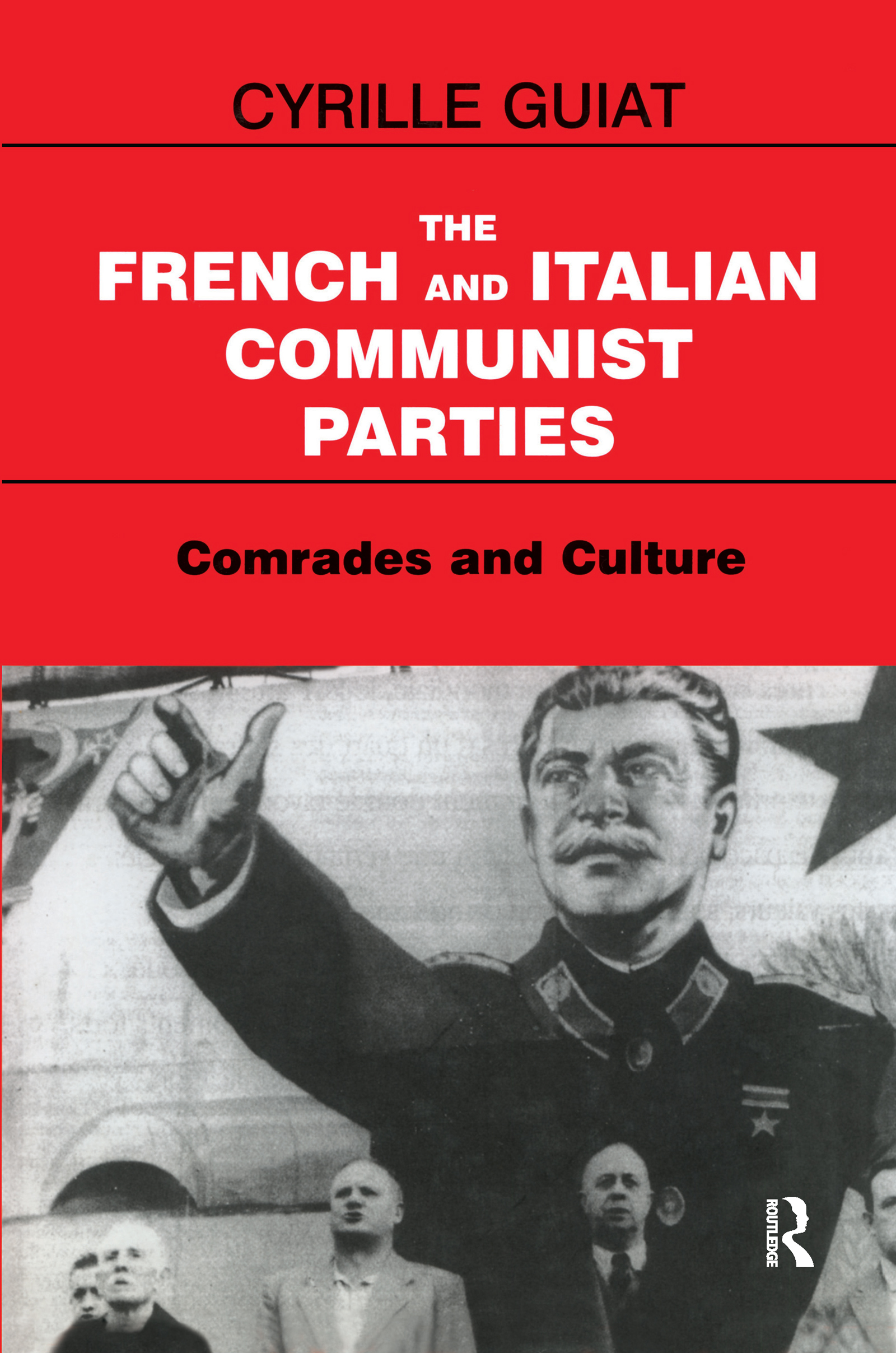 The French and Italian Communist Parties: Comrades and Culture book cover
