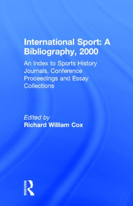 International Sport: A Bibliography, 2000