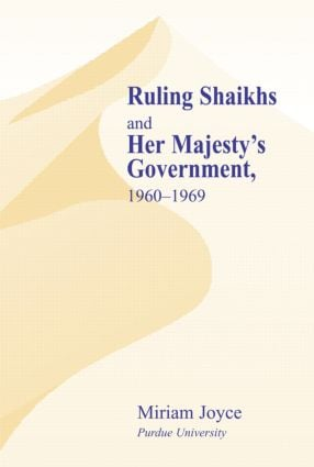 Ruling Shaikhs and Her Majesty's Government, 1960-1969: 1960-1969, 1st Edition (Hardback) book cover