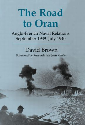 The Road to Oran: Anglo-French Naval Relations, September 1939-July 1940 book cover