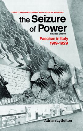 The Seizure of Power: Fascism in Italy, 1919-1929 book cover