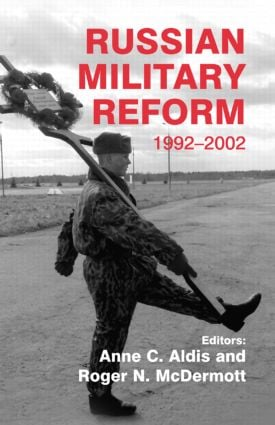 Russian Military Reform, 1992-2002: 1st Edition (Hardback) book cover