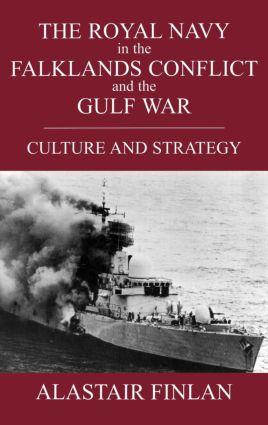The Royal Navy in the Falklands Conflict and the Gulf War