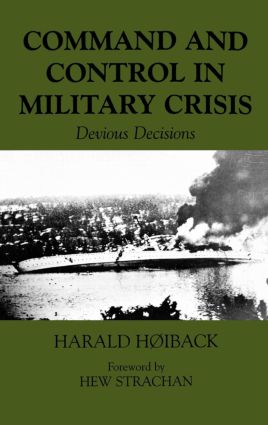 Command and Control in Military Crisis: Devious Decisions, 1st Edition (Hardback) book cover