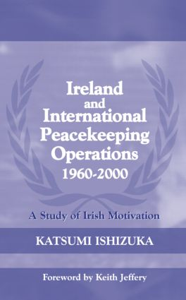 Ireland and International Peacekeeping Operations 1960-2000