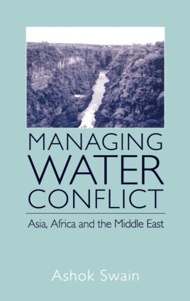 Managing Water Conflict: Asia, Africa and the Middle East, 1st Edition (Hardback) book cover