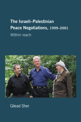 Israeli-Palestinian Peace Negotiations, 1999-2001: Within Reach book cover
