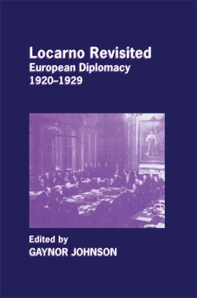 Locarno Revisited: European Diplomacy 1920-1929, 1st Edition (Hardback) book cover
