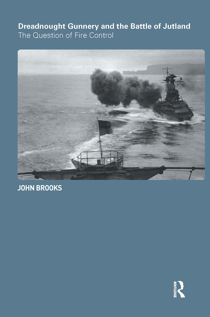 Dreadnought Gunnery and the Battle of Jutland: The Question of Fire Control (Hardback) book cover