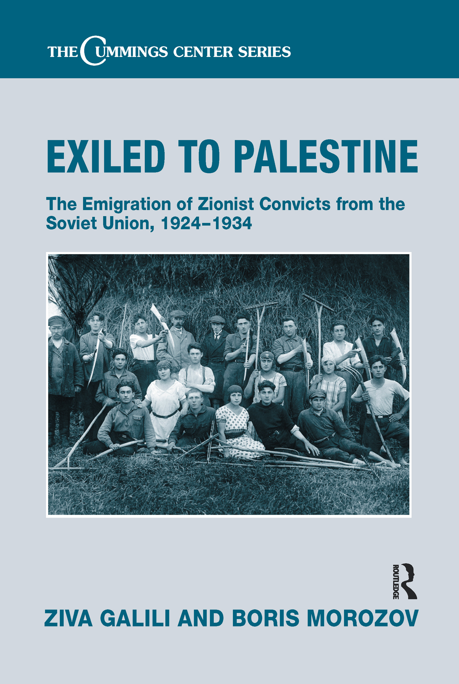 Exiled to Palestine: The Emigration of Soviet Zionist Convicts, 1924-1934 (Hardback) book cover