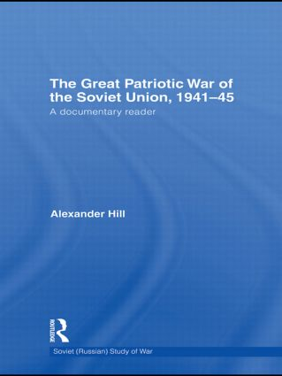 The Great Patriotic War of the Soviet Union, 1941-45: A Documentary Reader book cover