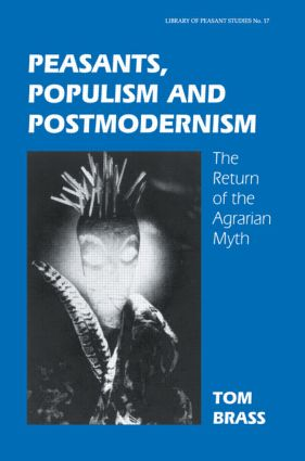 Peasants, Populism and Postmodernism: The Return of the Agrarian Myth, 1st Edition (Paperback) book cover