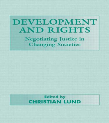 Development and Rights: Negotiating Justice in Changing Societies, 1st Edition (Paperback) book cover