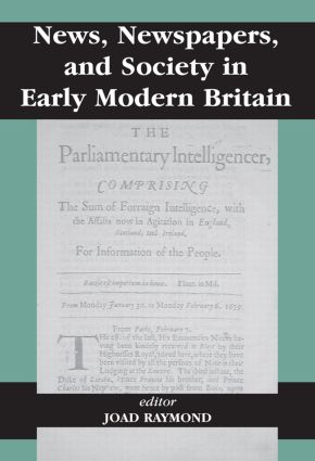 News, Newspapers and Society in Early Modern Britain: 1st Edition (Paperback) book cover