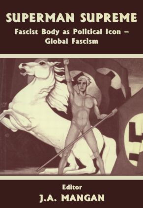 Superman Supreme: Fascist Body as Political Icon - Global Fascism, 1st Edition (Paperback) book cover