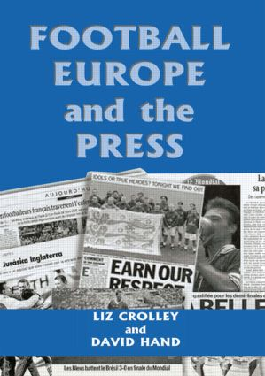 Football, Europe and the Press: 1st Edition (Paperback) book cover