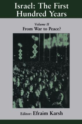 Israel: the First Hundred Years: Volume II: From War to Peace? (Paperback) book cover